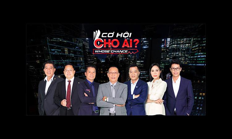 """""""Cơ hội cho ai – Whose Chance"""" - Gameshow truyền kinh nghiệm cho nhiều bạn trẻ muốn gia nhập vào các công ty hàng đầu Việt Nam"""