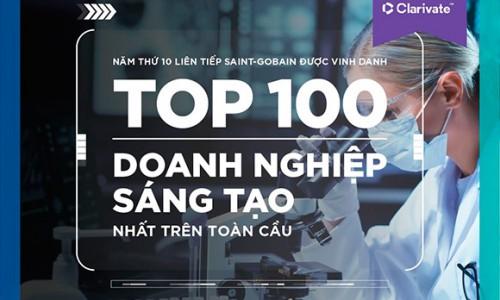 Saint-Gobain 10 năm liên tiếp lọt Top 100 doanh nghiệp sáng tạo hàng đầu thế giới