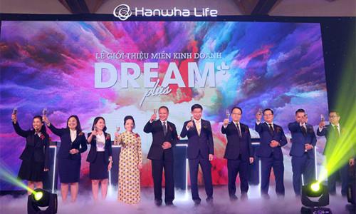 Hanwha Life Việt Nam giới thiệu Dream Plus - Đơn vị kinh doanh mới và độc đáo trên thị trường bảo hiểm Việt Nam